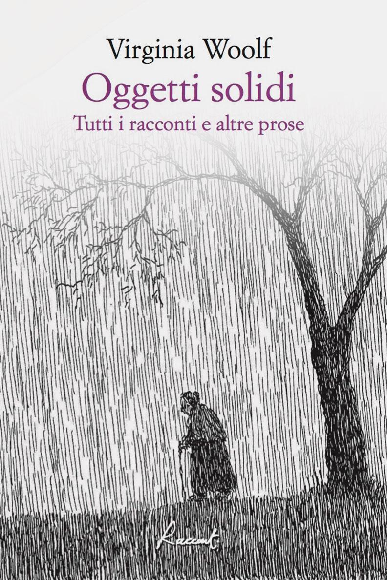 Virginia Woolf, Oggetti solidi (Racconti edizioni, 2016)