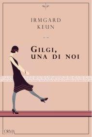 Irmgard Keun, Gilgi, una di noi (L'orma editore, 2017)