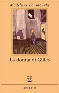 Madeleine Bourdouxhe, La donna di Gilles (Adelphi, 2005)