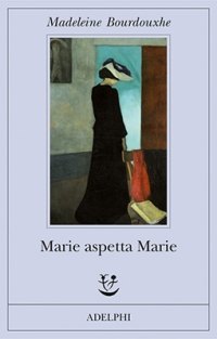 Madeleine Bourdouxhe, Marie aspetta Marie (Adelphi, 2018)