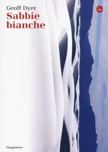 Geoff Dyer, Sabbie bianche (il Saggiatore)