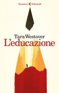 Tara Westover, L'educazione (Feltrinelli)