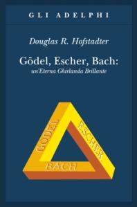 Douglas R. Hofstadter, Gödel, Escher, Bach: un'Eterna Ghirlanda Brillante (Adelphi)