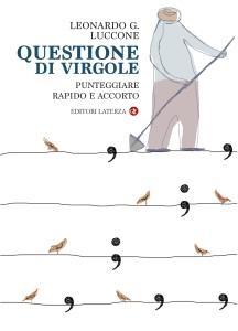 Leonardo G. Luccone, Questione di virgole (Laterza)