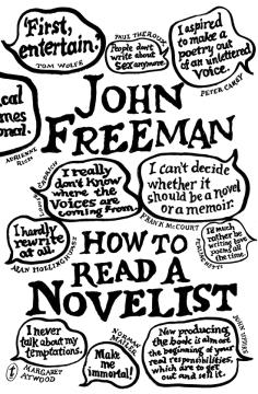 John Freeman, How to read a novelist
