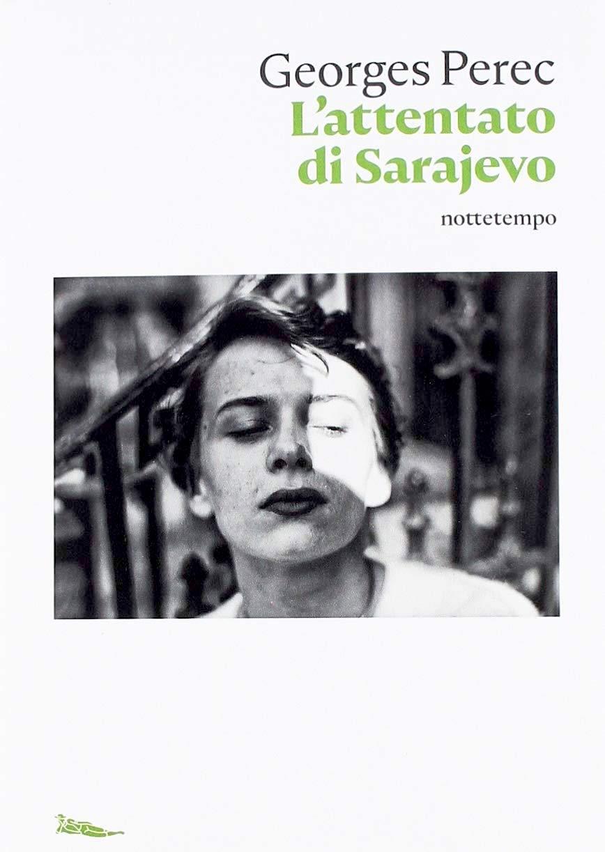 Georges Perec, L'attentato di Sarajevo (nottetempo)