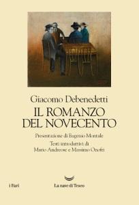 Il romanzo del Novecento, Giacomo Debenedetti (La nave di Teseo)